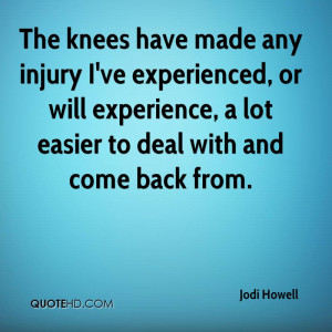 Injury I've Experienced, Or Will Experience, A Lot Easier To Deal ...