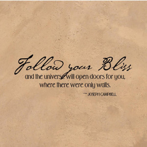Inspirational Wall Decal – Follow Your Bliss And The Universe Will ...