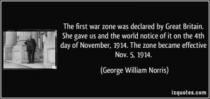 The first war zone was declared by Great Britain. She gave us and the ...