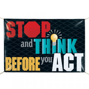 Stop And Think Before You Act 6' x 4' Indoor/Outdoor Vinyl Safety ...