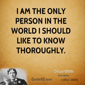 oscar-wilde-dramatist-i-am-the-only-person-in-the-world-i-should-like ...