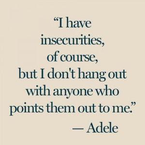 quote Adele inspirational wisdom insecurity