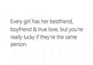 Best friend. Boyfriend. True love.