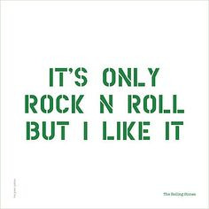 And Roll Quotes, The Rolls Stones, Quotes Art, Rolling Stone Quotes ...