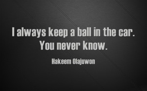 Hakeem Olajuwon Basketball Quotes