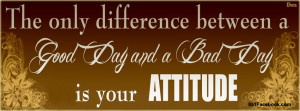 quotes-good-day-bad-day-attitude-artist-submission-facebook-timeline ...