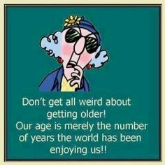 yes more old age remember this birthday quotes happy birthday maxine ...
