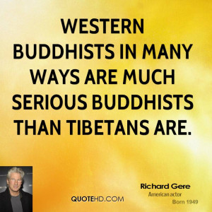Western Buddhists in many ways are much serious Buddhists than ...