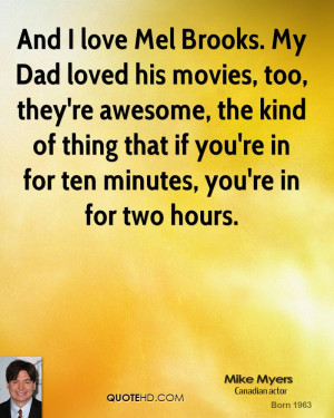 ... -myers-mike-myers-and-i-love-mel-brooks-my-dad-loved-his-movies.jpg