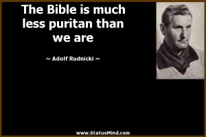 Puritan Quotes The bible is much less puritan