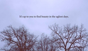 ... quotes beautiful motivation sky time inspiration trees day ugly advice