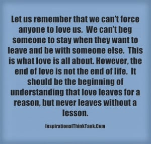 Let us remember that we can't force anyone to love us. We can't ...