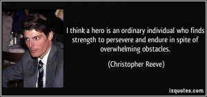 is an ordinary individual who finds strength to persevere and endure ...