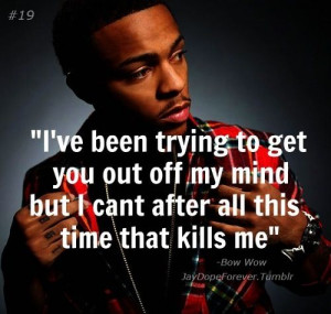 Bow Wow Tumblr Quotes Outta my system - bow wow