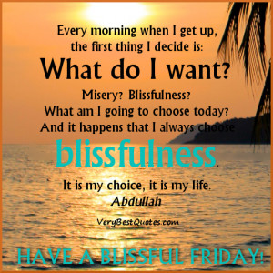 Blissful Friday Good Morning Quotes – What am I going to choose ...