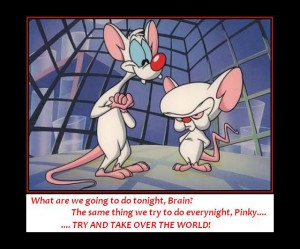 Pinky And The Brain Quotes Pinky and the brain