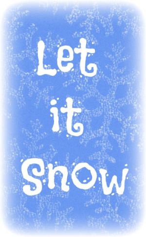let it snow quote•♦•
