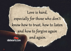 ... for those who don t know how to trust how to listen and how to forgive