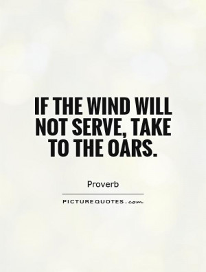 Wind Quotes Proverb Quotes