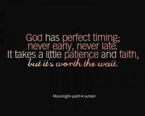 Trust in God's timing.