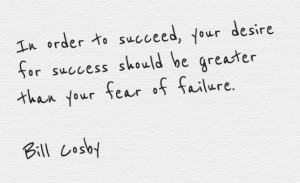 QUOTES-BILL COSBY-FEAR OF FAILURE