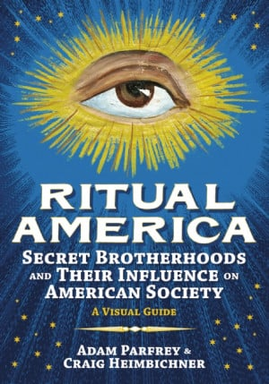 Cover of Ritual America ; Secret Brotherhoods and Their Influence on ...