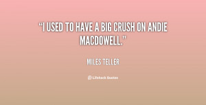 quote-Miles-Teller-i-used-to-have-a-big-crush-139514_1.png