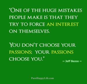 Life Quote: I would rather die of passion than of boredom