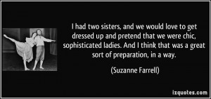 had two sisters, and we would love to get dressed up and pretend ...