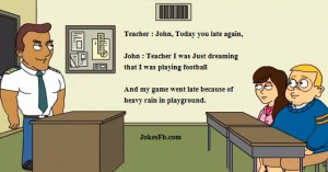 John : Teacher I was Just dreaming that I was playing football