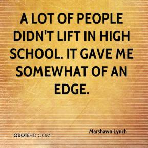 marshawn-lynch-quote-a-lot-of-people-didnt-lift-in-high-school-it.jpg