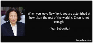 More Fran Lebowitz Quotes