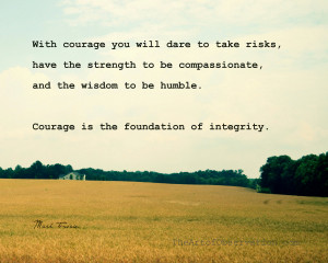 ... To Take Risks Have The Strength To Be Compassionate - Courage Quotes