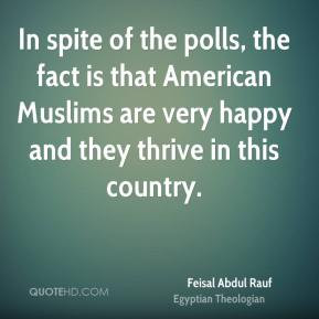 Feisal Abdul Rauf - In spite of the polls, the fact is that American ...