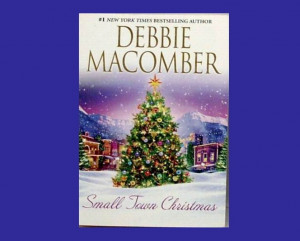 Small Town Christmas Debbie Macomber 2 Cozy Holiday Stories