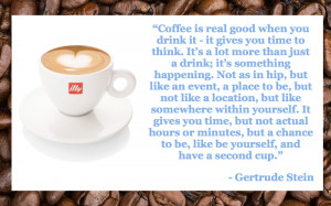 leave you with one of my favorite quotes about coffee from the one ...