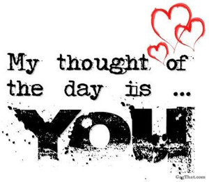 Ever have that special someone on your mind all day??