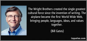The Wright Brothers created the single greatest cultural force since ...