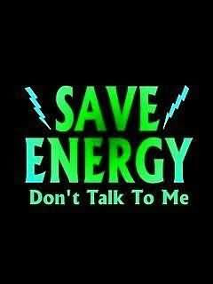 Save Energy Don't Talk To Me Graphic