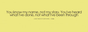 you know my name not my story quote facebook cover photo