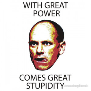 With great power comes great stupidity — Campbell Newman
