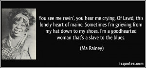 More Ma Rainey Quotes