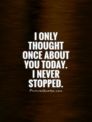 Thought About You Today Quote