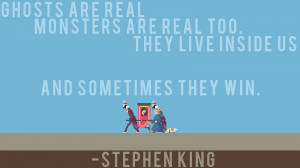 quote:Monsters Exist Inside Us All and Sometimes They Win- Stephen ...