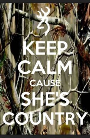 Keep calm cause she's country