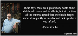 These days, there are a great many books about childhood trauma and ...