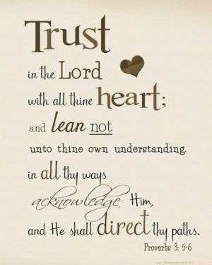 Proverbs 3:5-6 One of my favorite Bible Verses! Trust God, Quote ...