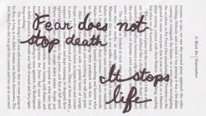 Fear doesn not stop death. It stops life.