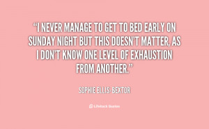 quote-Sophie-Ellis-Bextor-i-never-manage-to-get-to-bed-126421.png