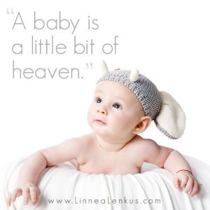 Baby Is Little Bit Of Heaven - Baby Quote